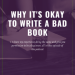 It's Okay to Write a Bad Book