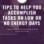 3 Tips to Help You Manage Low Energy Days
