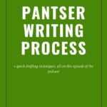 Pantser Writing Process