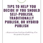 Should You Self-Publish, Traditionally Publish, or Hybrid Publish?