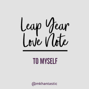 Leap Year Love Note | M. Khan